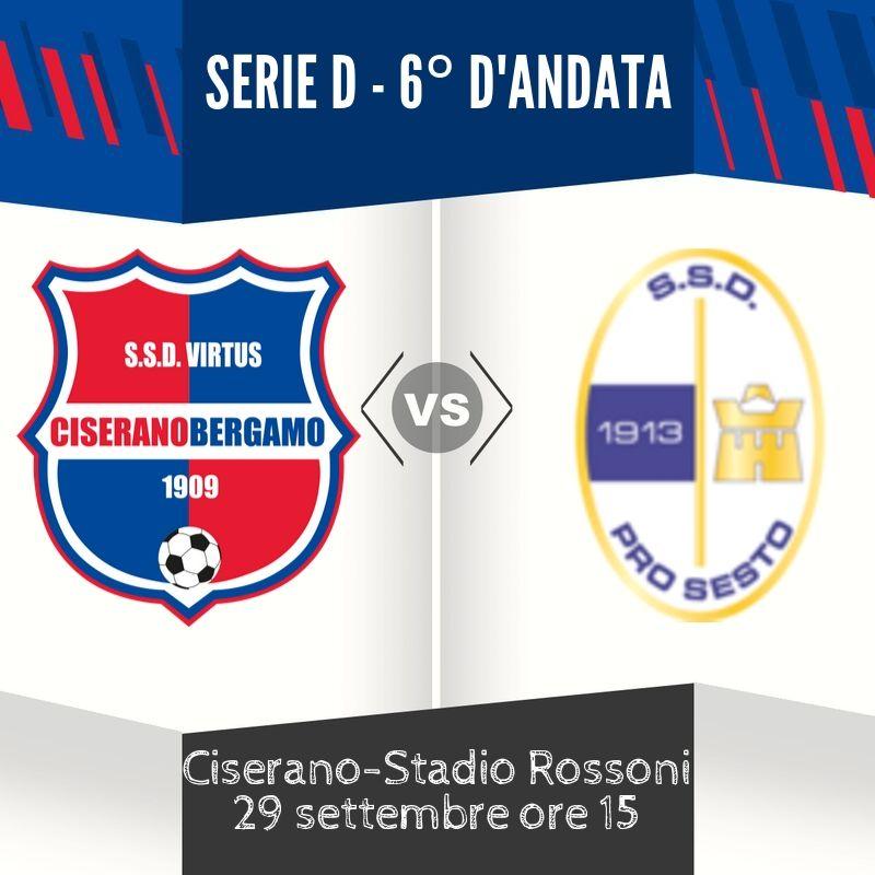 Big match al Rossoni di Ciserano: arriva la Pro Sesto dell'ex Monni, Virtus CiseranoBergamo chiamata al riscatto