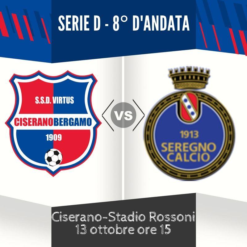 Big match per l'8° d'andata di Serie D: al Rossoni arriva la capolista Seregno. Virtus Ciserano Bergamo a caccia di conferme