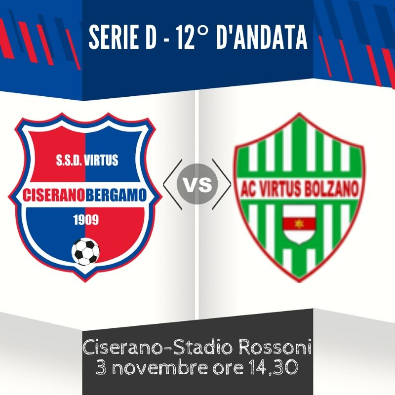 Ancora una trentina al Rossoni: Virtus Ciserano Bergamo a caccia di un altro risultato positivo contro la Virtus Bolzano