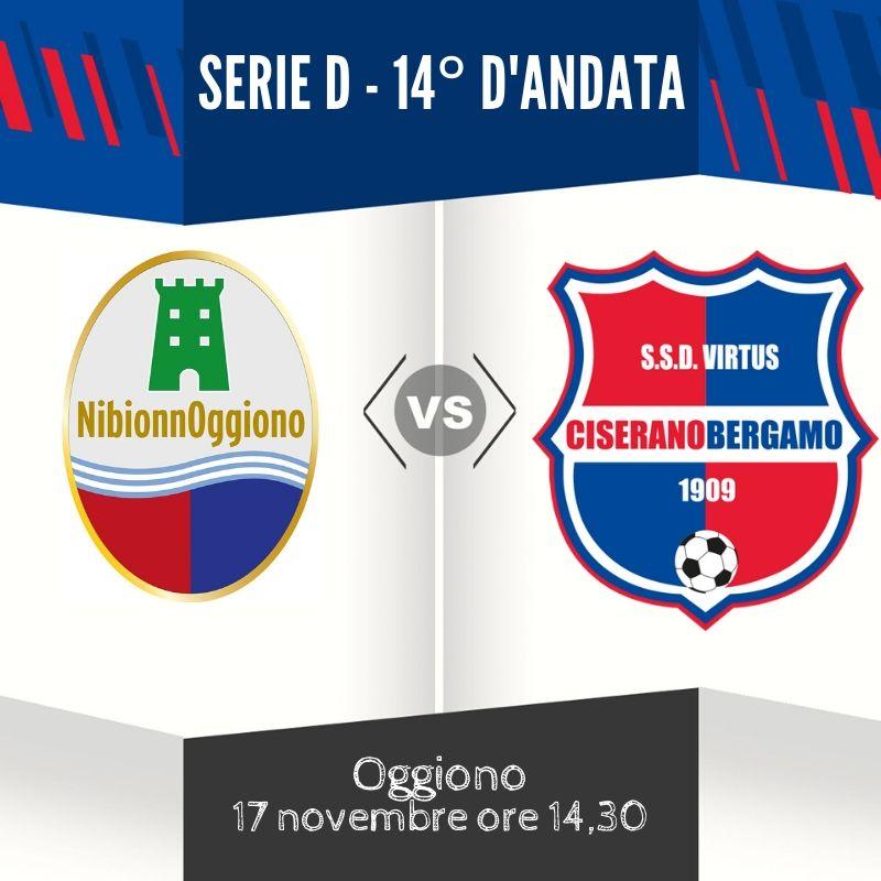 Virtus Ciserano Bergamo a caccia di riscatto in casa del NibionnoOggiono, 7° forza del campionato