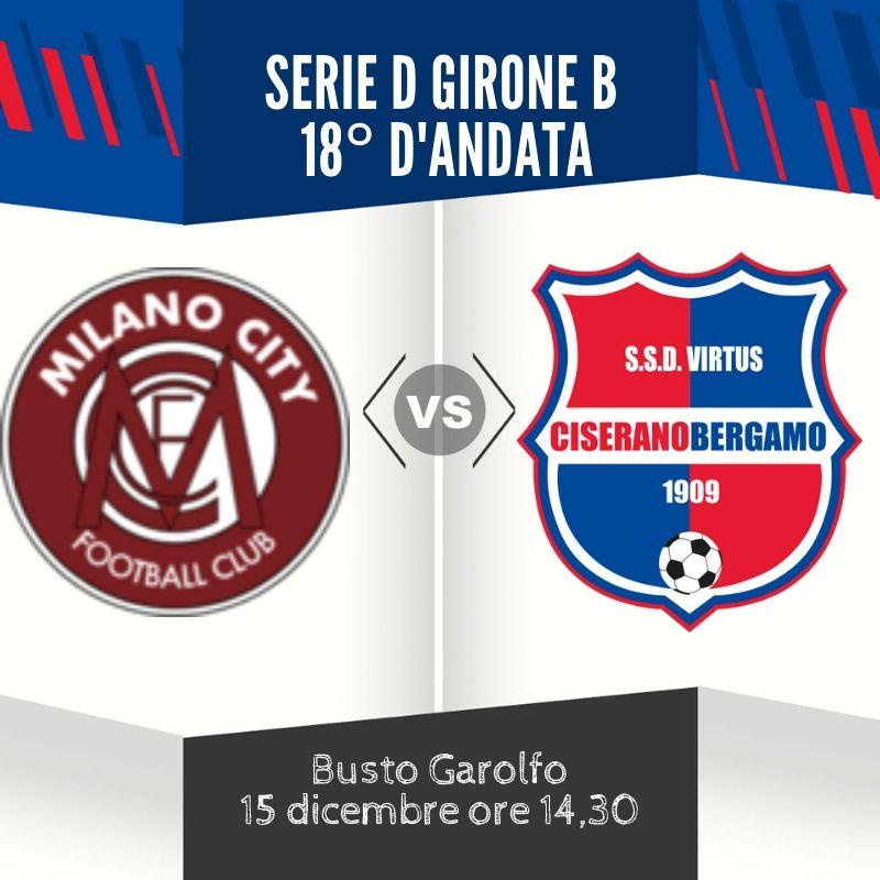 Virtus Ciserano Bergamo attesa dal fanalino di coda Milano City: ultima sfida del 2019 lontana dal Rossoni