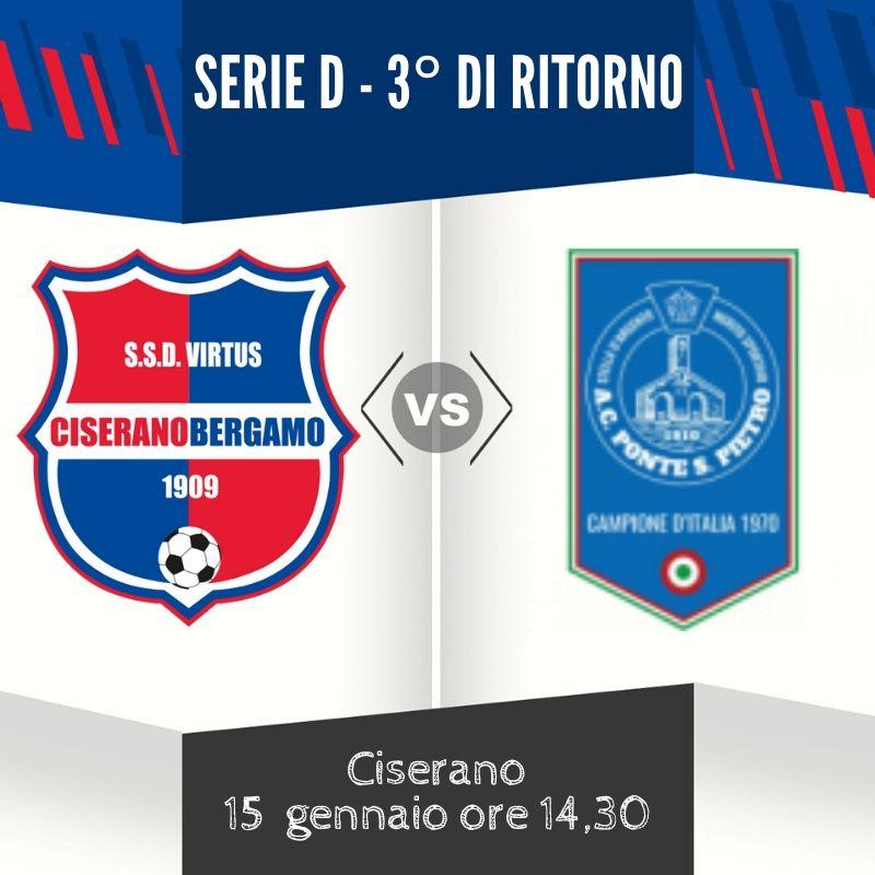 Turno infrasettimanale per la 3° di ritorno di Serie D: a Ciserano arriva il Ponte San Pietro, le due formazioni più giovani del girone
