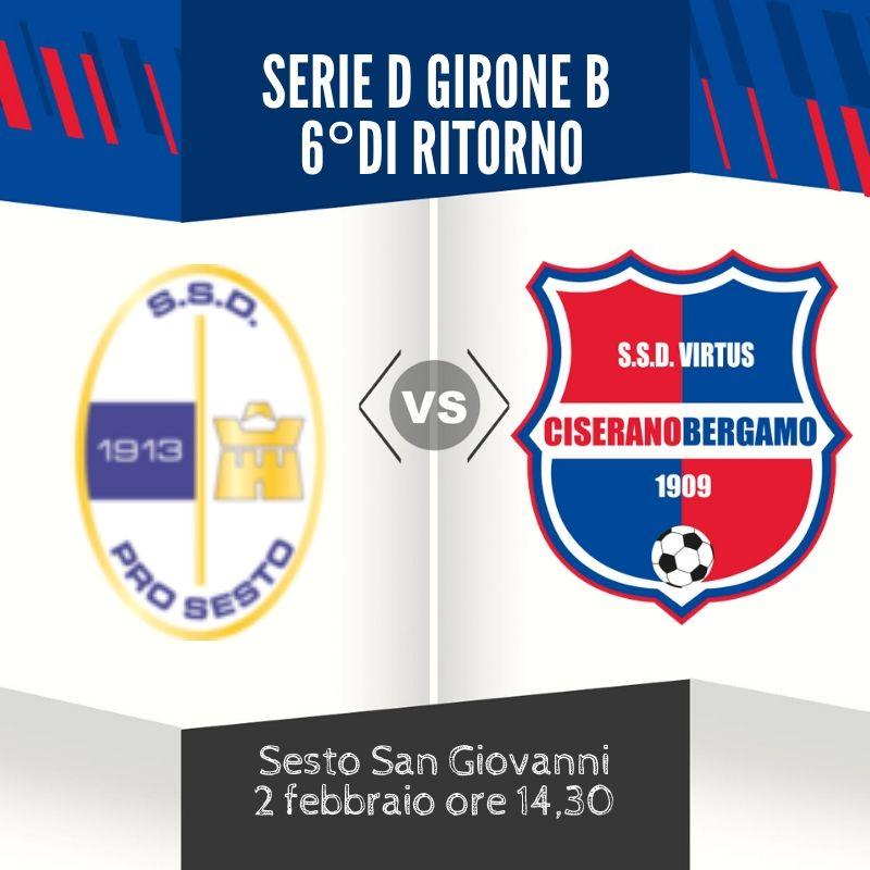 Tempo di grandi sfide in casa Virtus Ciserano Bergamo: rossoblù attesi sul campo della capolista Pro Sesto